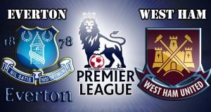 Everton vs West Ham Preview Match and Betting Tips