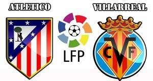 Atletico Madrid vs Villarreal Prediction and Betting Tips