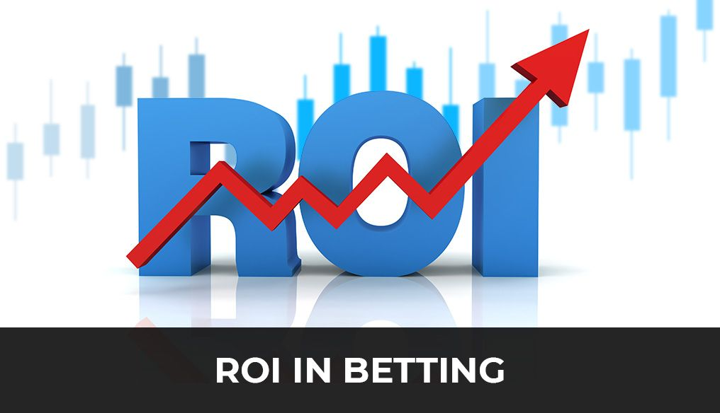 ROI in betting: How to do a correct analysis of your betting strategy