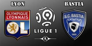 Lyon vs Bastia Prediction and Preview