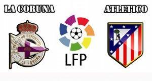 La Coruna vs Atletico Madrid Prediction and Preview