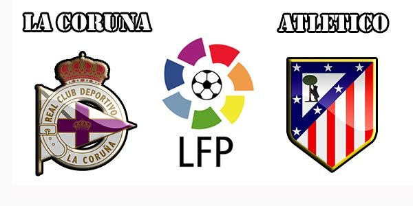 La Coruna vs Atletico Madrid Prediction and Preview
