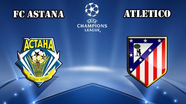 FC Astana vs Atletico Madrid Prediction and Betting Tips