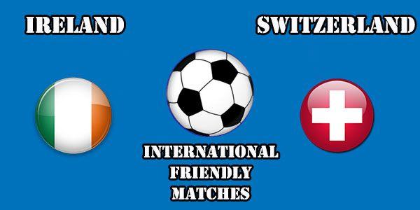 Ireland vs Switzerland Prediction and Betting Tips