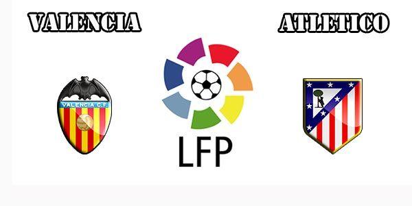 Valencia vs Atletico Madrid Prediction and Betting Tips
