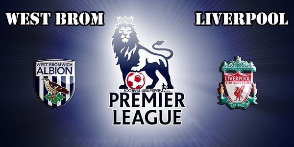 Prediksi W.B.A vs Liverpool, Minggu, 16 April 2017