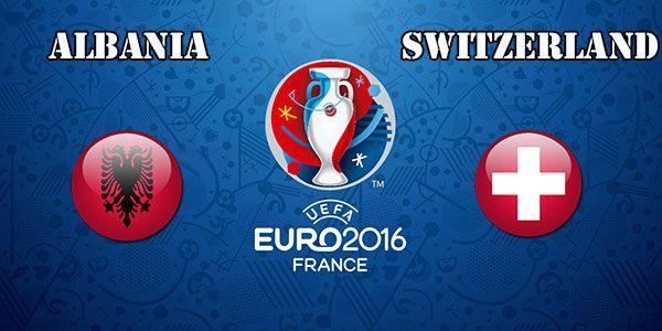 Albania vs Switzerland Prediction and Betting Tips EURO 2016