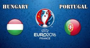 Hungary vs Portugal Prediction and Betting Tips EURO 2016