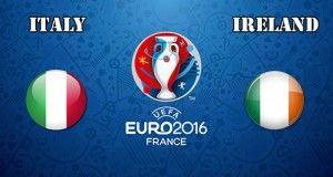Italy vs Ireland Prediction and Betting Tips EURO 2016