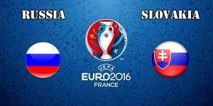Russia vs Slovakia Prediction and Betting Tips EURO 2016
