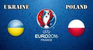 Ukraine vs Poland Prediction and Betting Tips EURO 2016
