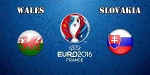 Wales vs Slovakia Prediction and Betting Tips EURO 2016