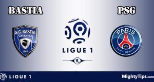 Bastia vs Paris Saint Germain Prediction and Betting Tips