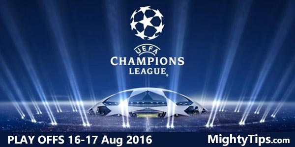Champions League Play Off Predictions 16-17 Aug 2016