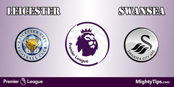Leicester vs Swansea Prediction and Betting Tips