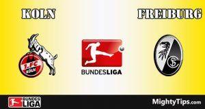 Koln vs Freiburg Prediction and Betting Tips