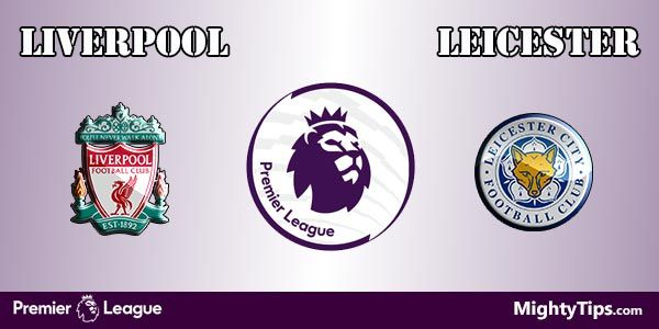 Liverpool vs Leicester Prediction and Betting Tips