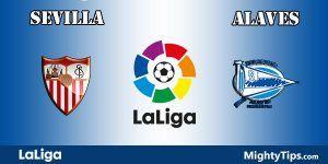 Sevilla vs Alaves Prediction and Betting Tips
