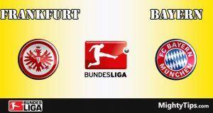 Frankfurt vs Bayern Prediction and Betting Tips