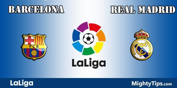 Barcelona vs Real Madrid Prediction and Betting Tips