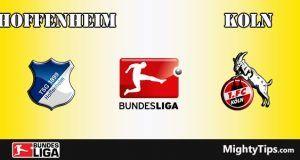 Hoffenheim vs Koln Prediction and Betting Tips