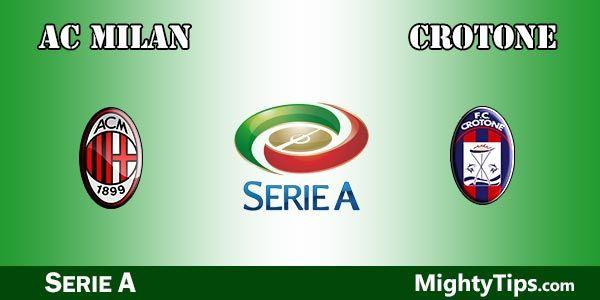 Milan vs Crotone Prediction and Betting Tips