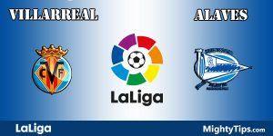 Villarreal vs Alaves Prediction and Betting Tips