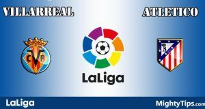 Villarreal vs Atletico Prediction and Betting Tips