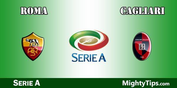 Roma vs Cagliari Prediction and Betting Tips