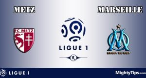 Metz vs Marseille Prediction and Betting Tips