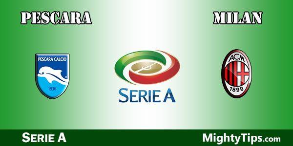 Pescara vs Milan Prediction and Betting Tips