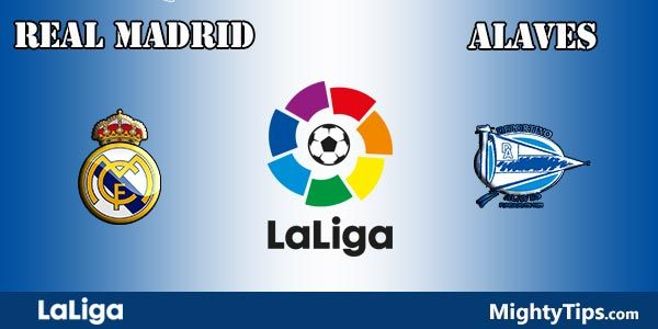 Real Madrid vs Alaves Prediction and Betting Tips