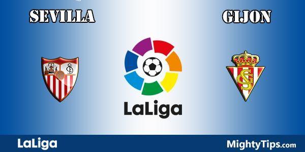 Sevilla vs Gijon Prediction and Betting Tips