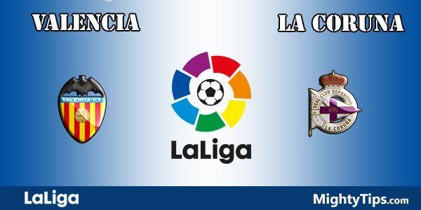 Valencia vs La Coruna Prediction and Betting Tips