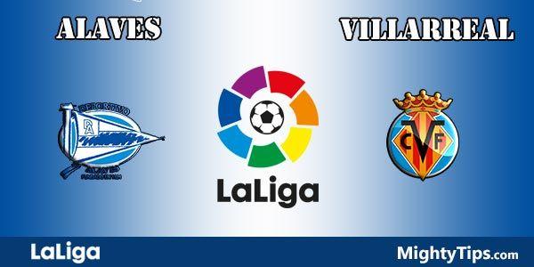 Alaves vs Villarreal Prediction and Betting Tips
