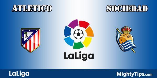 Atletico Madrid vs Sociedad Prediction and Betting Tips