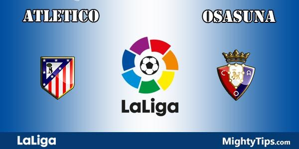 Atletico Madrid vs Osasuna Prediction and Betting Tips