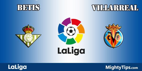 Betis vs Villarreal Prediction and Betting Tips
