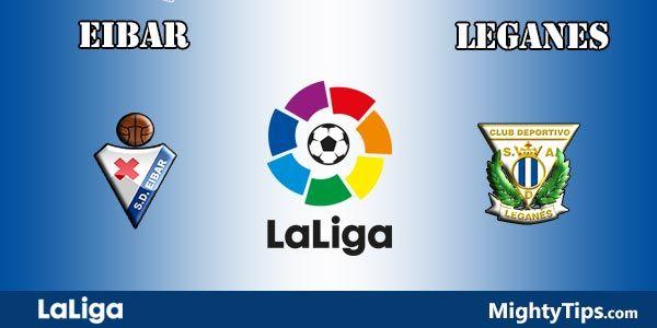 Eibar vs Leganes Prediction and Betting Tips