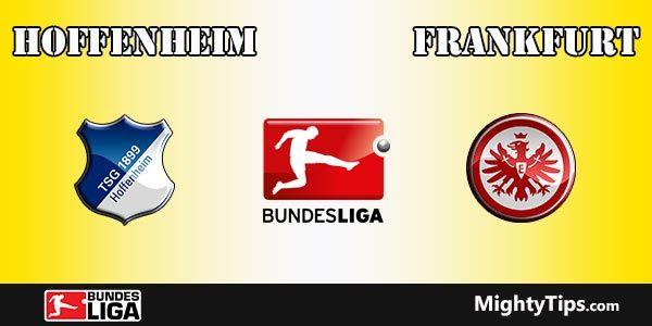 Hoffenheim vs Frankfurt Prediction and Betting Tips