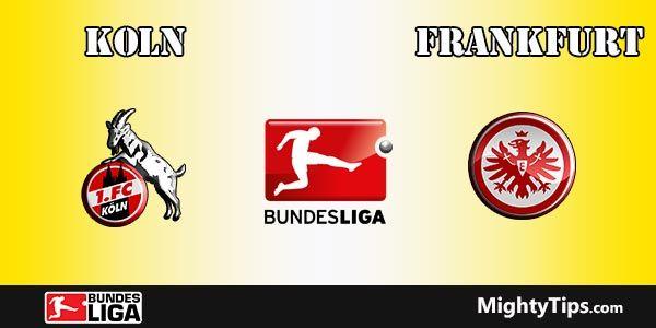Koln vs Frankfurt Prediction and Betting Tips