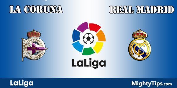La Coruna vs Real Madrid Prediction and Betting Tips