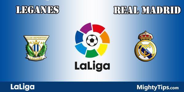 Leganes vs Real Madrid Prediction and Betting Tips