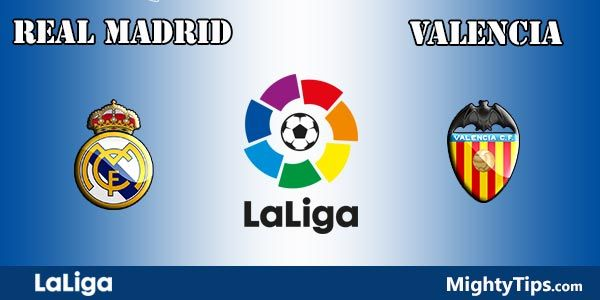 Real Madrid vs Valencia Prediction and Betting Tips