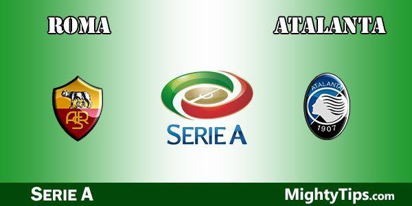Roma vs Atalanta Prediction and Betting Tips