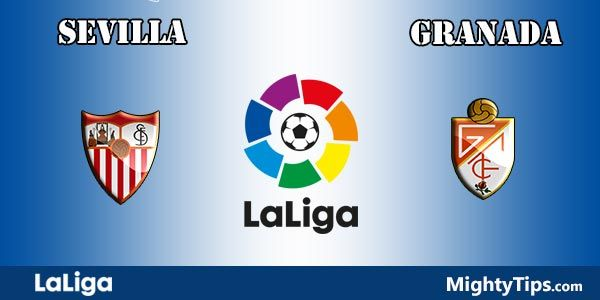 Sevilla vs Granada Prediction and Betting Tips