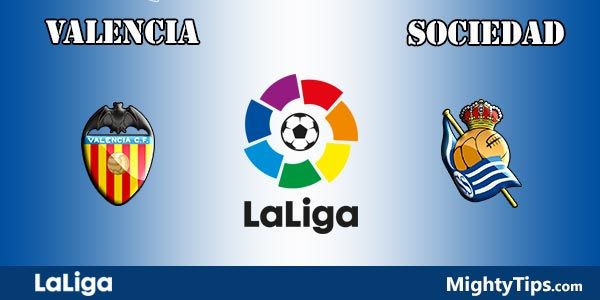 Valencia vs Sociedad Prediction and Betting Tips