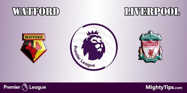 Watford vs Liverpool Prediction and Betting Tips
