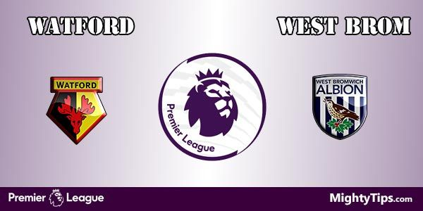 Watford vs West Brom Prediction and Betting Tips