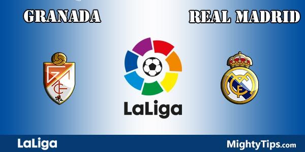 Granada vs Real Madrid Prediction and Betting Tips